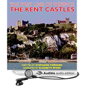 The Kent Castles: The First Line of Defence [Unabridged] [Audible