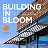 img - for Building in Bloom - The Making of the Center for Sustainable Landscapes at Phipps Conservatory and Botanical Gardens book / textbook / text book