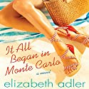 It All Began in Monte Carlo Audiobook by Elizabeth Adler Narrated by Susan Boyce