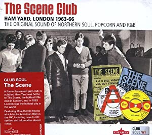 The Scene Club: Ham Yard, London 1963-1966