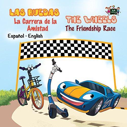 Las Ruedas: La Carrera de la Amistad (bilingual kids books, bilingual books spanish english, bilingual children's books spanish) (Spanish English Bilingual Collection)