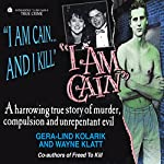 I Am Cain: True Crime | Gera-Lind Kolarik