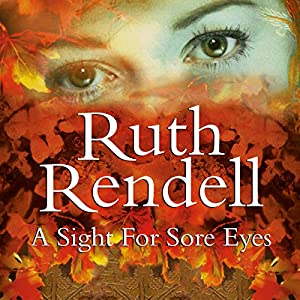 A Sight for Sore Eyes | [Ruth Rendell]