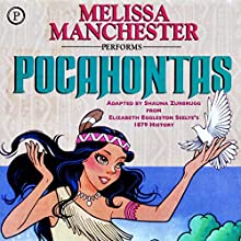 Pocahontas Audiobook by Elizabeth Eggleston Seelye, Shauna Zurbrugg Narrated by Melissa Manchester