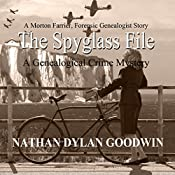 The Spyglass File: The Forensic Genealogist, Book 4 | [Nathan Dylan Goodwin]