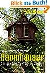 Die wunderbare Welt der Baumh�user -...