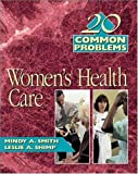 20 Common Problems in Womens Health Care