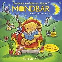 Erzähl mir ein Märchen, kleiner Mondbär Hörbuch von Rolf Fänger, Ulrike Möltgen Gesprochen von: Thomas Fritsch