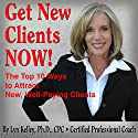 Get New Clients Now! (       UNABRIDGED) by Lyn Kelley Narrated by Lyn Kelley