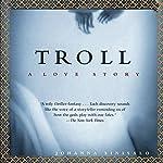 Troll: A Love Story | Johanna Sinisalo