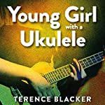 Young Girl With a Ukulele | Terence Blacker
