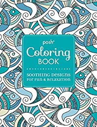 Posh Adult Coloring Book: Soothing Designs for Fun and Relaxation (Posh Coloring Books)