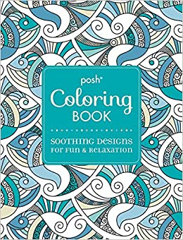 Posh adult coloring book soothing designs for Coloring books for adults on amazon