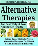Alternative Therapies: For Fast Weight Loss & Better Health