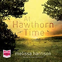 At Hawthorn Time (       UNABRIDGED) by Melissa Harrison Narrated by Gareth Bennett-Ryan