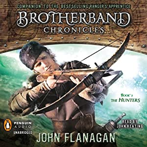 The Hunters: Brotherband Chronicles, Book 3 | [John Flanagan]