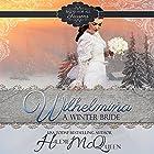 Wilhelmina, a Winter Bride: Brides for All Seasons, Book 1 Hörbuch von Hildie McQueen Gesprochen von: Meghan Kelly