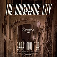 The Whispering City (       UNABRIDGED) by Sara Moliner Narrated by Roxanne Hernandez
