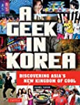 A Geek in Korea: Discovering Asia's N...