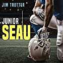 Junior Seau: The Life and Death of a Football Icon (       UNABRIDGED) by Jim Trotter Narrated by JD Jackson