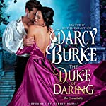 The Duke of Daring: The Untouchables, Book 2 | Darcy Burke