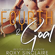 Fourth and Goal: Pass to Win, Book 4 Audiobook by Roxy Sinclaire Narrated by Lynnae Stanwick
