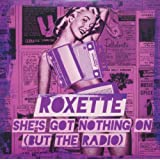 "She's Got Nothing On (But The Radio)von ""Roxette"""