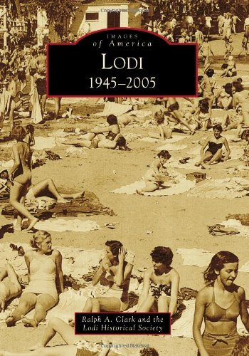 lodi-1945-2005-images-of-america-by-ralph-a-clark-2011-07-11