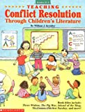 Teaching Conflict Resolution Through Childrens Literature (Grades K-2)