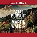 Fatal Pursuit Audiobook by Martin Walker Narrated by Robert Ian Mackenzie