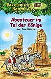 Das magische Baumhaus 49 - Abenteuer im Tal der K�nige (German Edition)