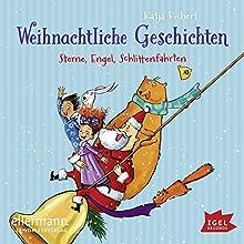 Weihnachtliche Geschichten: Sterne, Engel, Schlittenfahrten Hörbuch von Katja Richert Gesprochen von: Mattias Haase