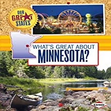 What's Great About Minnesota? | Livre audio Auteur(s) : Nadia Higgins Narrateur(s) :  Intuitive