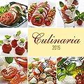 Culinaria 2015 - Brosch�renkalender (30 x 60 ge�ffnet) - K�chenplaner - K�chenkalender 2015