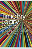 The Psychedelic Experience: A Manual Based on the Tibetan Book of the Dead. Timothy Leary, Ralph Metzner, Richard Alpert (0141189630) by Leary, Timothy