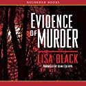 Evidence of Murder (       UNABRIDGED) by Lisa Black Narrated by Alma Cuervo