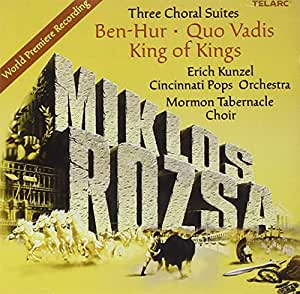 Three Choral Suites: Ben-Hur / Quo Vadis / King of Kings