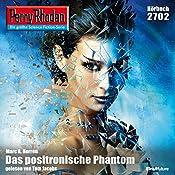 Das positronische Phantom (Perry Rhodan 2702)   Marc A. Herren