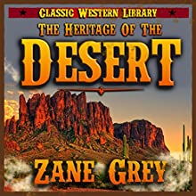 The Heritage of the Desert (Annotated): Classic Western Library, Book 7 (       UNABRIDGED) by Zane Grey Narrated by Bob Rundell