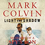 Light and Shadow: Memoirs of a Spy's Son | Mark Colvin