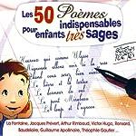 Les 50 Poèmes indispensables pour enfants très sages |  divers auteurs
