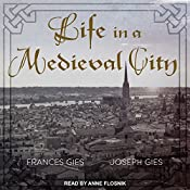 Life in a Medieval City | [Frances Gies, Joseph Gies]