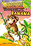 ZUZU and The MAGICAL BANANA: Children s Books,Illustrated Picture Book for ages 3-8. Teaches your kid the value of thinking before acting),Beginner readers(Monkey books for kids)