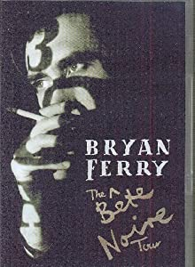 Bryan Ferry: The Bete Noire Tour [DVD] [2008]