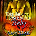 The Bear's Unwanted Baby: A Paranormal Pregnancy Romance Audiobook by Amy Star Narrated by Everly Rose