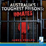 Australia's Toughest Prisons: Inmates | James Phelps