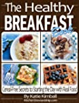 The Healthy Breakfast Book: Cereal-Fr...
