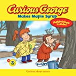 Curious George Makes Maple Syrup  (CG...