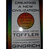 Creating a New Civilization The Politics of the Third Wave paperback