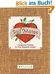 Soil Mates: Companion Planting for Yo...